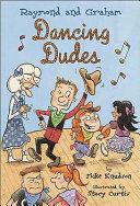 Raymond and Graham, Dancing Dudes