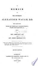 A Memoir of the Reverend Alexander Waugh