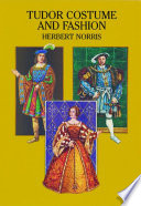 """""""Tudor Costume and Fashion"""" by Herbert Norris"""