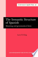 The Semantic Structure of Spanish