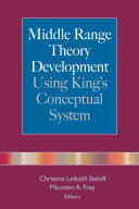 Pdf Middle Range Theory Development Using King's Conceptual System
