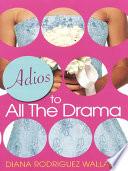 Adios To All The Drama