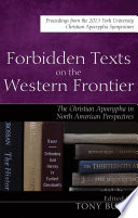Forbidden Texts On The Western Frontier The Christian Apocrypha In North American Perspectives