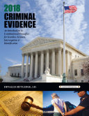 2018 Criminal Evidence  An Introduction to Constitutional Principles for Searches  Seizures  Interrogation   Identification Book