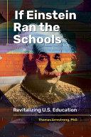 If Einstein Ran the Schools: Revitalizing U.S. Education Book