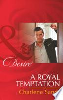 A Royal Temptation  Mills   Boon Desire   Dynasties  The Montoros  Book 6