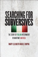 Searching for Subversives: The Story of Italian Internment in ...