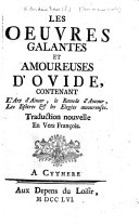 Les Oeuvres galantes et amoureuses d'Ovide, contenant l'Art d'Aimer, le Remède d'Amour, les l'Épîtres et les Élégies amoureuses. Traduction nouvelle en vers françois [the two former by J. Cuers de Cogolin? the two latter by J. Barrin].