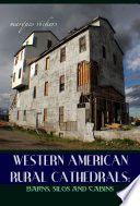 Western American Rural Cathedrals: Barns, Silos and Cabins.pdf