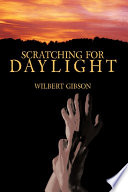 Scratching for Daylight