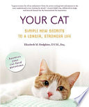 Your Cat  Simple New Secrets to a Longer  Stronger Life Book