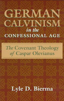 Read Online German Calvinism in the Confessional Age For Free