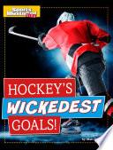 Hockey's Wickedest Goals!