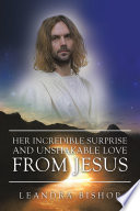 Her Incredible Surprise and Unshakable Love from Jesus
