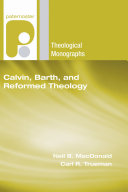Calvin  Barth  and Reformed Theology Book