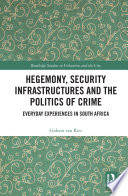 Hegemony  Security Infrastructures and the Politics of Crime