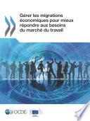 Gérer les migrations économiques pour mieux répondre aux besoins du marché du travail