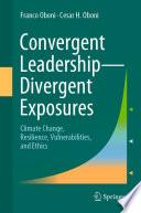 Convergent Leadership Divergent Exposures