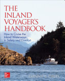 The Inland Voyager s Handbook  How to Cruise the Inland Waterways in Safety and Comfort