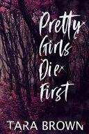 Pretty Girls Die First Crimson Cove Mysteries 1