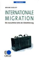 Cover image of Internationale Migration : die menschliche Seite der Globalisierung