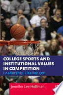 College Sports And Institutional Values In Competition