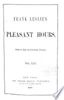 Frank Leslie s Pleasant Hours Book