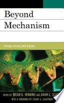 Beyond Mechanism