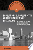 Popular Music, Popular Myth and Cultural Heritage in Cleveland