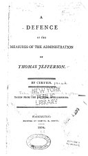 A defence of the measures of the administration of Thomas Jefferson