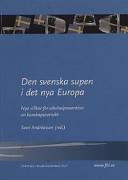 Den svenska supen i det nya Europa: nya villkor för alkoholprevention : en kunskapsöversikt