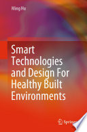 Smart Technologies and Design For Healthy Built Environments