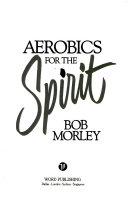 Aerobics for the Spirit Book PDF