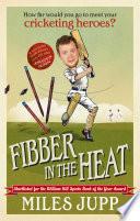 Fibber in the Heat