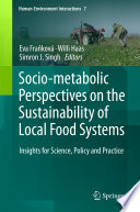 Socio Metabolic Perspectives On The Sustainability Of Local Food Systems Book PDF