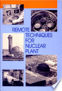 Remote Techniques for Nuclear Plant