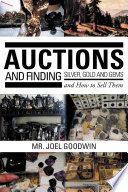 Auctions ,And Finding Silver, Gold and Gems and How to Sell Them