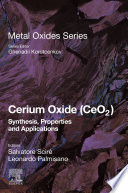 Cerium Oxide  CeO2   Synthesis  Properties and Applications Book