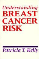 Understanding Breast Cancer Risk
