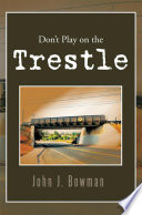 Don t Play on the Trestle