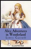 Alice s Adventures in Wonderland Illustrated