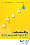 Understanding Agile Values & Principles: An Examination of the Agile Manifesto