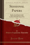 Sessional Papers, Vol. 63: Part II., Second Session of the Eighteenth Legislature of the Province of Ontario, Session 1931 (Classic Reprint)