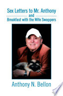 Sex Letters to Mr. Anthony and Breakfast with the Wife Swappers Pdf/ePub eBook