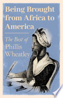 Being Brought from Africa to America   The Best of Phillis Wheatley