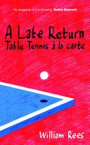 A Late Return  Table Tennis a la Carte