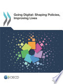 Going Digital  Shaping Policies  Improving Lives