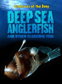 Deep Sea Anglerfish and Other Fearsome Fish
