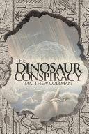 The Dinosaur Conspiracy