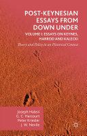 Post Keynesian Essays from Down Under Volume I  Essays on Keynes  Harrod and Kalecki